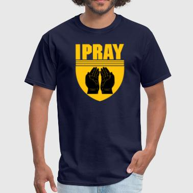 I PRAY PRAYING HANDS - Men's T-Shirt