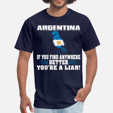 Funny Argentina If Find Anywhere Better Liar Argentina Country Tee - Men's T-Shirt
