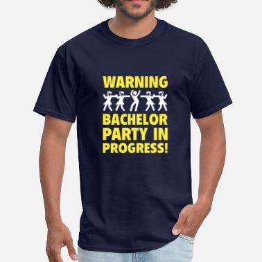 Warning Bachelor Party In Progress Warning Bachelor Party In Progress - Men's T-Shirt