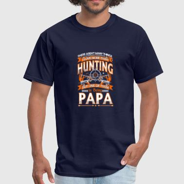 Love Hunting And Being Papa I Love Hunting And Being Papa T Shirt - Men's T-Shirt