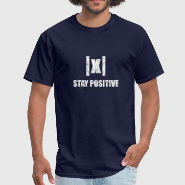 Stay Positive Stay Positive Funny Math Teacher Gift Mathematics - Men's T-Shirt