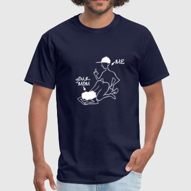 Stick Me and Your Mom - Men's T-Shirt