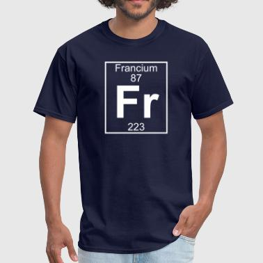 Francium Periodic Table Element 87 - Fr (francium) - Full - Men's T-Shirt
