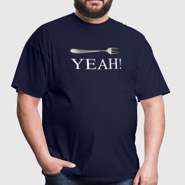 Fork Yeah 2 (white text).png - Men's T-Shirt