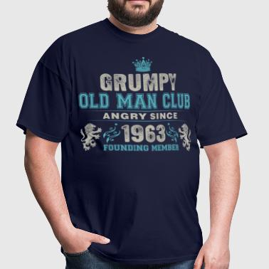 Grumpy Old Man Club Since 1963 Founder Member Tees - Men's T-Shirt