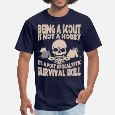 Its Not A Hobby Being Scout Is Not A Hobby Its A Post Apocalyptic - Men's T-Shirt