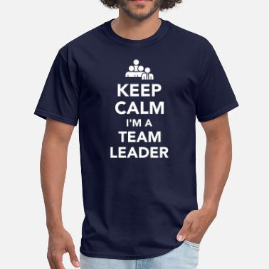 Leader Keep calm I'm a team leader - Men's T-Shirt