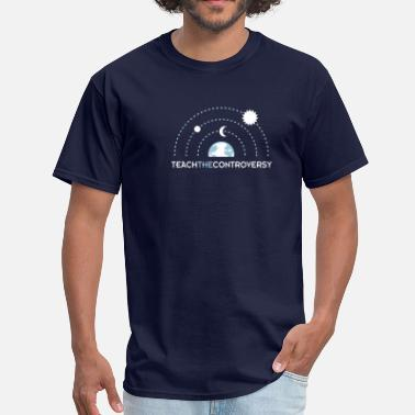 Controversial Geocentrism (Teach the Controversy) - Men's T-Shirt