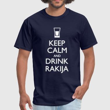 Keep Calm and Drink Rakija - Men's T-Shirt