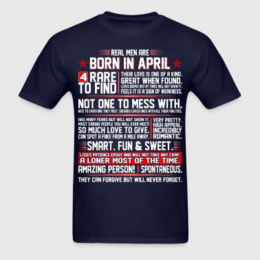 Real Men Are Born In April Birth Month Tshirt - Men's T-Shirt