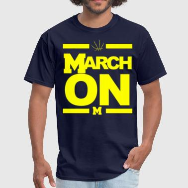 Basketball Michigan March On Michigan Basketball March Madness - Men's T-Shirt