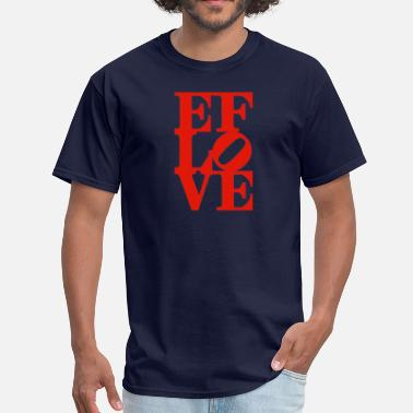 Effing EF LOVE - Men's T-Shirt