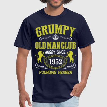 Grumpy Old Man Club Since 1952 Founder Member Tees - Men's T-Shirt