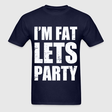 im_fat_lets_party - Men's T-Shirt