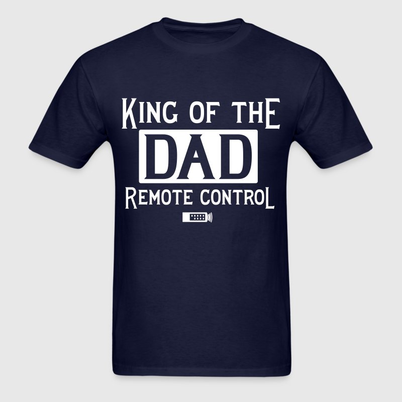 Dad. King of the Remote Control - Men's T-Shirt