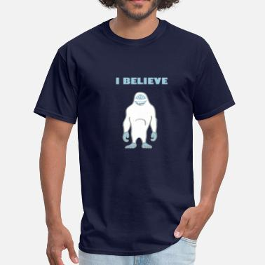 Abominable Snowman The Yeti: I believe! - Men's T-Shirt
