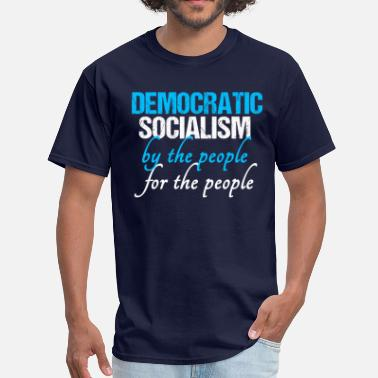 Social Democrat Democratic Socialist - Men's T-Shirt