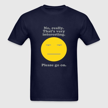 No Really That's Interesting - Men's T-Shirt