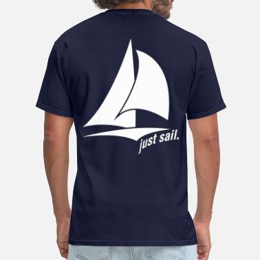 Sail Just Sail! - Men's T-Shirt