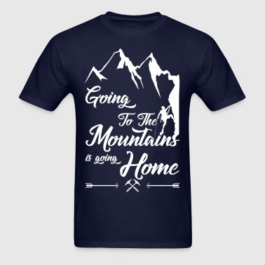 Going To The Mountains Is Going Home - Men's T-Shirt
