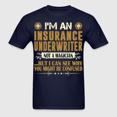 Insurance Underwriter Not Magician Profession Tees - Men's T-Shirt