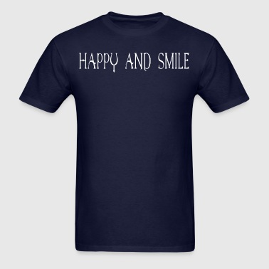 Be happy and smile - Men's T-Shirt