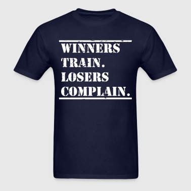 Winners Train Losers - Men's T-Shirt
