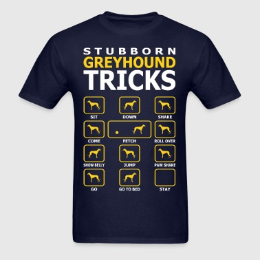 Stubborn Greyhound Dog Tricks Funny Tshirt - Men's T-Shirt