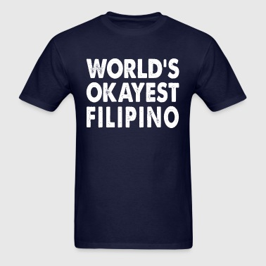 World's Okayest Filipino Filipina Philippines - Men's T-Shirt