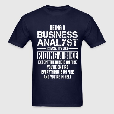 Being A Business Analyst Is Like Riding A Bike - Men's T-Shirt