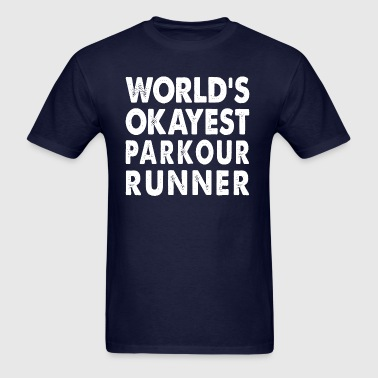 World's Okayest Parkour Runner - Men's T-Shirt