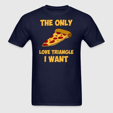 Pizza Slice - The Only Love Triangle I Want - Men's T-Shirt