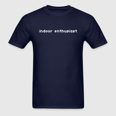 Indoor Enthusiast - Men's T-Shirt