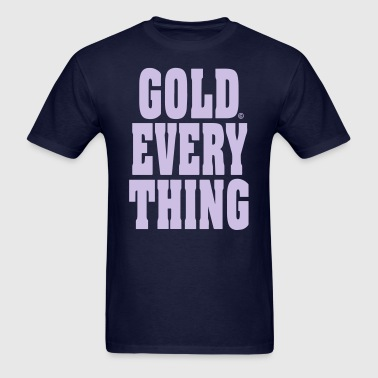 GOLD EVERYTHING - Men's T-Shirt