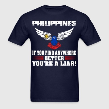 If Find Anywhere Better Liar Philippines Country - Men's T-Shirt