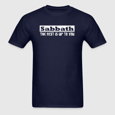 sabbath the rest is up to you - Men's T-Shirt