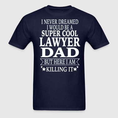 Lawyer Dad - Men's T-Shirt