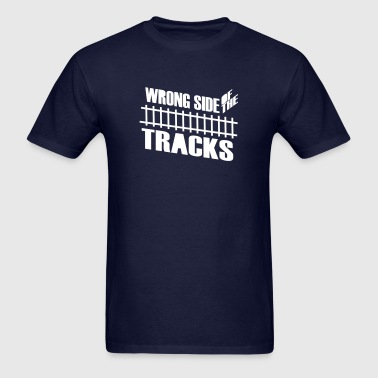 Wrong Side of the Tracks - Men's T-Shirt