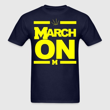 March On Michigan Basketball March Madness - Men's T-Shirt