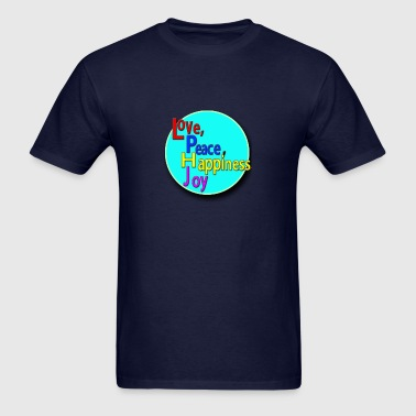 Love Peace Happiness Joy - Men's T-Shirt