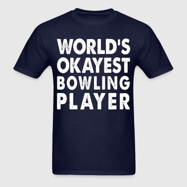 Family Okayest Bowling Player Skittles Game - Men's T-Shirt