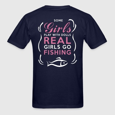 Fishing - Real Girls Go Fishing - Men's T-Shirt