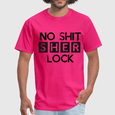 No Shit Sherlock (2) - Men's T-Shirt
