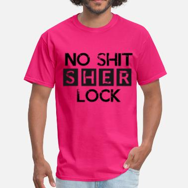 No Shit Sherlock No Shit Sherlock (2) - Men's T-Shirt