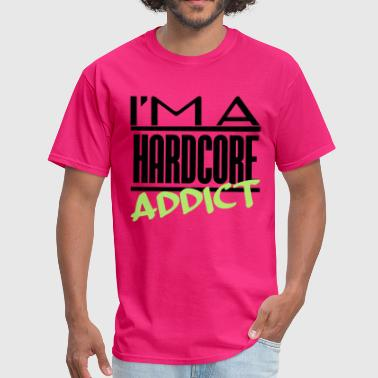 Hardcore Addict - Men's T-Shirt