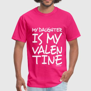 My Daughter is my Valentine, Francisco Evans ™ - Men's T-Shirt