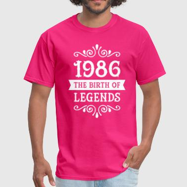 1986 Birth 1986 - The Birth Of Legends - Men's T-Shirt