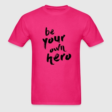 Be your own hero - Men's T-Shirt
