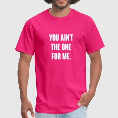 Kodak You ain't the one for me. - Men's T-Shirt