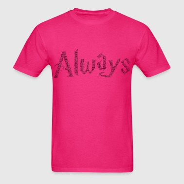 Always - Men's T-Shirt